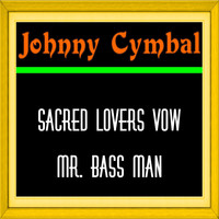 Johnny Cymbal - Sacred Lovers Vow