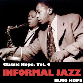 Elmo Hope - Classic Hope, Vol. 4: Informal Jazz