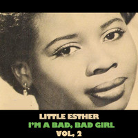 Little Esther - I'm a Bad, Bad Girl, Vol. 2