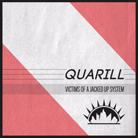 Quarill - Victims of a Jacked Up System - Single