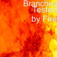 Branches - Tested by Fire