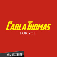 Carla Thomas - For You