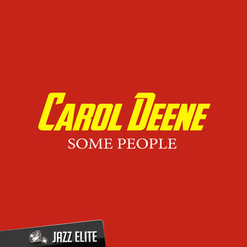 Carol Deene - Some People