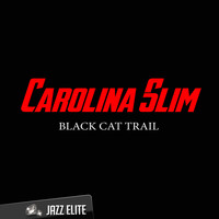 Carolina Slim - Black Cat Trail