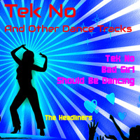 Headliners - Tek No and Other Dance Tracks