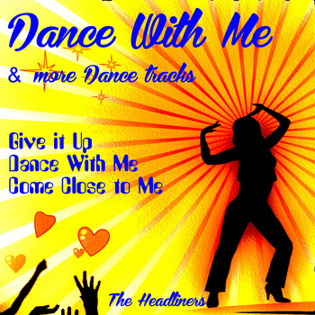 Headliners - Dance with Me and Other Dance Tracks