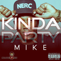 Mike - Kinda Party