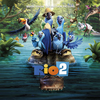 Various Artists - Rio 2 Music From The Motion Picture