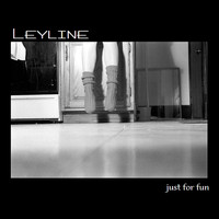 Leyline - Just For Fun (Explicit)