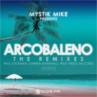 Mystik Mike - Arcobaleno The Remixes