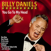 Billy Daniels - You Go to My Head