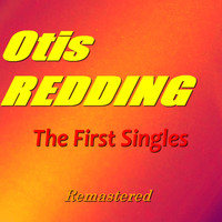 Otis Redding - The First Singles of Otis Redding