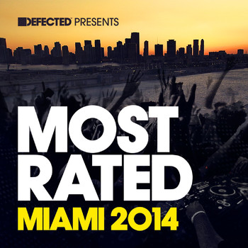 Various Artists - Defected Presents Most Rated Miami 2014