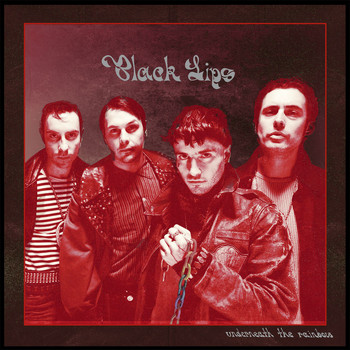 Black Lips - Underneath the Rainbow (Bonus Track Version)