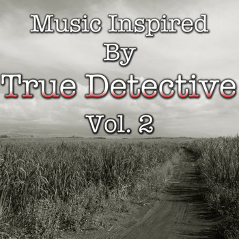 "Various Artists - Music Inspired By ""True Detective"", Vol. 2"