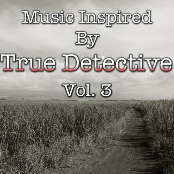 "Various Artists - Music Inspired By ""True Detective"", Vol. 3"