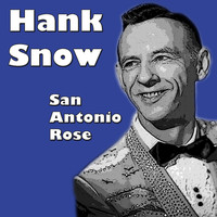 Hank Snow - San Antonio Rose