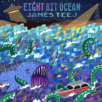 James Teej - Eight Bit Ocean