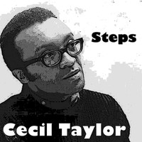 Cecil Taylor - Steps