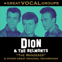 Dion & The Belmonts - Great Vocal Groups