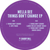 Mella Dee - Things Don't Change