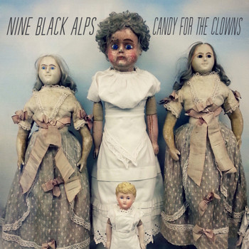 Nine Black Alps - Candy For The Clowns