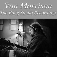Van Morrison - Van Morrison- The Bang Studio Recordings