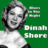 Dinah Shore - Blues In The Night