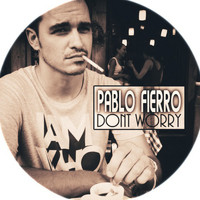 Pablo Fierro - Dont Worry