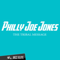 Philly Joe Jones - The Tribal Message