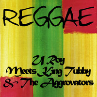 U Roy - U Roy Meets King Tubby & The Aggrovators