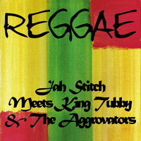 Jah Stitch - Jah Stitch Meets King Tubby & The Aggrovators