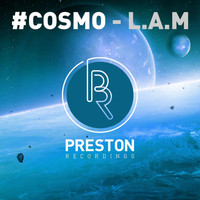 L.A.M - #COSMO (The Remixes)