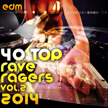 Various Artists - 40 Top Rave Ragers, Vol.2 Best of Hard Electronic Dance Music, Acid Trance, Hard Techno, Goa Psy