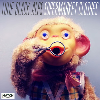 Nine Black Alps - Supermarket Clothes