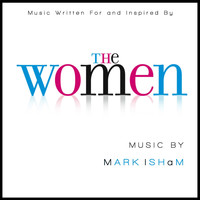 Mark Isham - The Women - Music Written for and Inspired By