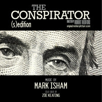 Mark Isham - The Conspirator - (S)Edition