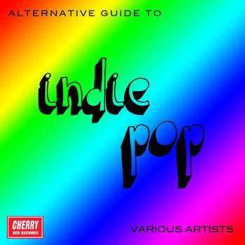 Various Artists - An Alternative Guide to Indie Pop (Explicit)
