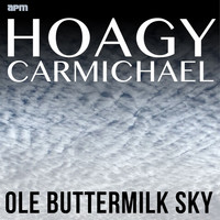 Hoagy Carmichael - Ole Buttermilk Sky - The Best of Hoagy Carmichael