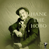 Boxcar Willie - Hank the Hobo