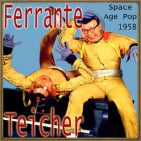 Ferrante & Teicher - Space Age Pop, 1958