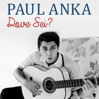 Paul Anka - Dove sei?