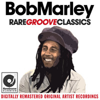 Bob Marley & The Wailers - Bob Marley & The Wailers - Rare Groove Classics (Digitally Remastered Original Artist Recordings)