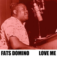 Fats Domino - Love Me