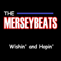 The Merseybeats - Wishin' and Hopin'