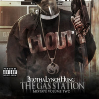 Brotha Lynch Hung - The Gas Station: Mixtape Volume Two (Explicit)