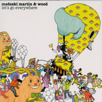 Medeski, Martin & Wood - Let's Go Everywhere