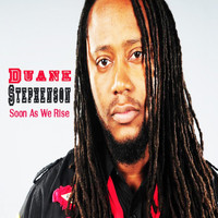 Duane Stephenson - Soon As We Rise