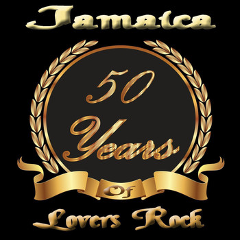 Various Artists - Jamaica: 50 Years of Lovers Rock