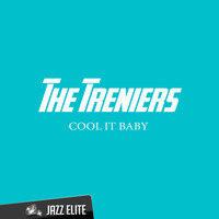 The Treniers - Cool It Baby